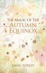 The Magic Of The Autumn Equinox