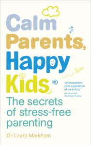 Calm Parents, Happy Kids Buch-Cover