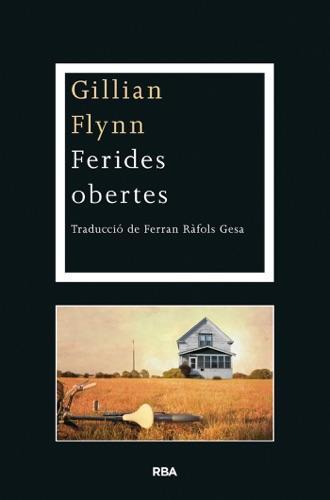 Gillian Flynn - Ferides obertes