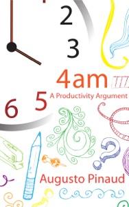 4:00 A.M. A Productivity Argument da Augusto Pinaud