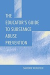 The Educators Guide To Substance Abuse Prevention