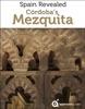 Spain Revealed: Cordoba's Mezquita (Mosque of Cordoba)
