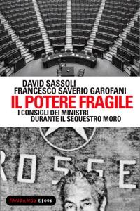 Il potere fragile. I consigli dei ministri durante il sequestro Moro da David Sassoli