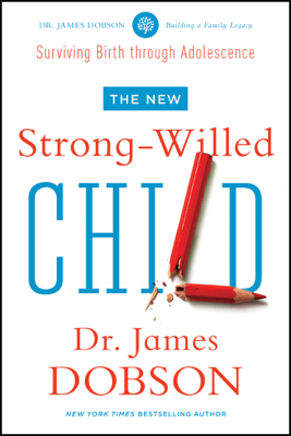 The New Strong-Willed Child - James C. Dobson book