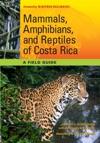 Mammals Amphibians And Reptiles Of Costa Rica