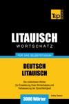 Deutsch-Litauischer Wortschatz Fr Das Selbststudium 3000 Wrter