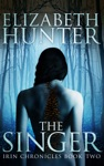 The Singer Irin Chronicles Book Two