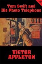 Tom Swift #17: Tom Swift and His Photo Telephone