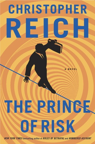 Christopher Reich - The Prince of Risk