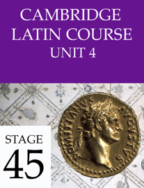 Cambridge Latin Course (4th Ed) Unit 4 Stage 45