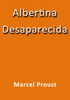 Albertina desaparecida - Marcel Proust
