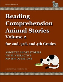 READING COMPREHENSION ANIMAL STORIES VOLUME 2 FOR 2ND, 3RD AND 4TH GRADES