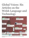 Global Voices Six Articles On The Welsh Language And Technology