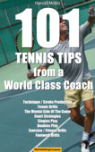 101 Tennis Tips From A World Class Coach