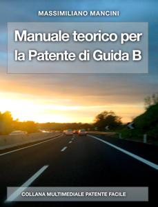 Manuale teorico per la patente di guida B Libro Cover