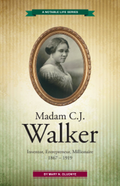 Madam C.J. Walker: Inventor, Entrepreneur, Millionaire