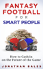 Jonathan Bales - Fantasy Football for Smart People: How to Cash in on the Future of the Game artwork