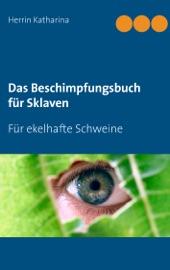 Download and Read Online Das Beschimpfungsbuch für Sklaven