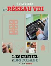 Domotique et réseau VDI (L'essentiel du bricolage)