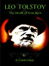 Leo Tolstoy The Death Of Ivan Ilych  The Confession