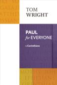 Paul for Everyone: 1 Corinthians