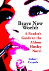 Brave New World A Readers Guide To The Aldous Huxley Novel