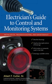 ELECTRICIANS GUIDE TO CONTROL AND MONITORING SYSTEMS: INSTALLATION, TROUBLESHOOTING, AND MAINTENANCE
