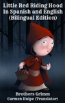 Little Red Riding Hood In Spanish And English Bilingual Edition