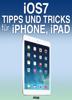 Raphaël Trabesli - iOS 7: 50 Tipps und Tricks für iPhone, iPad Grafik