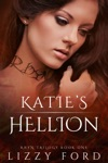 Katies Hellion Rhyn Trilogy Book One