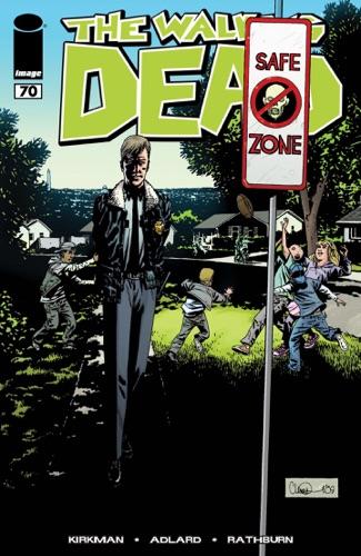 Robert Kirkman, Rus Wooton, Cliff Rathburn, Charlie Adlard & Aubrey Sitterson - The Walking Dead #70