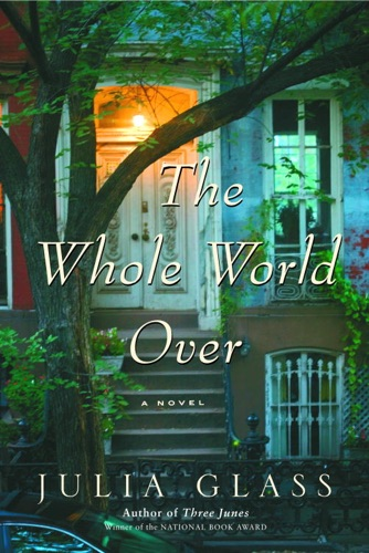 Julia Glass - The Whole World Over