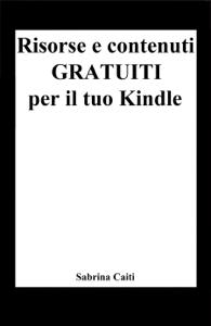 Risorse e contenuti gratuiti per il tuo Kindle Copertina del libro