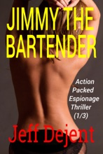Jimmy The Bartender Action Packed Espionage Thriller (1/3)