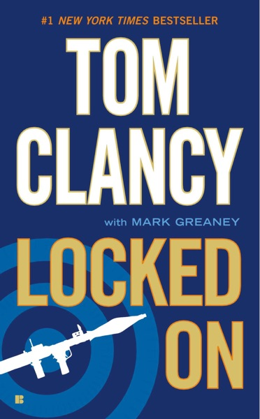 Locked On (2011) (Book) written by Mark Greaney, Tom Clancy