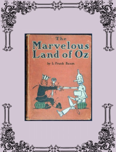 The Marvelous Land of Oz - L. Frank Baum - L. Frank Baum