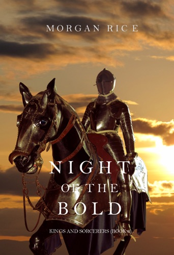 Morgan Rice - Night of the Bold (Kings and Sorcerers—Book 6)
