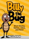 Billy The Bug Short Stories Games Jokes And More