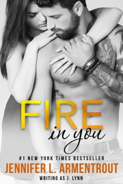 Fire in You - J. Lynn & Jennifer L. Armentrout by  J. Lynn & Jennifer L. Armentrout PDF Download