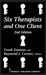 Six Therapists And One Client Second Edition