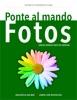 Ponte al mando de Fotos