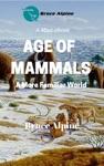 Age Of Mammals A More Familiar World