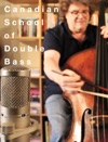 The Canadian School Of Double Bass
