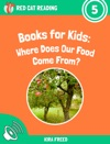 Books For Kids Where Does Our Food Come From