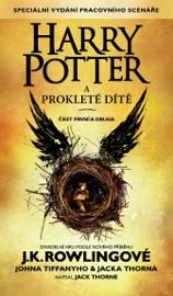 Harry Potter a prokleté dítě, část první a druhá (Zvláštní vydání pracovního scénáře) PDF Download