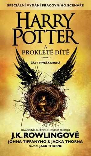 J.K. Rowling, John Tiffany, Jack Thorne & Petr Eliáš - Harry Potter a prokleté dítě, část první a druhá (Zvláštní vydání pracovního scénáře)