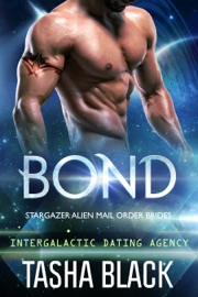 BOND: STARGAZER ALIEN MAIL ORDER BRIDES (INTERGALACTIC DATING AGENCY)