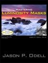 Mastering Luminosity Masks
