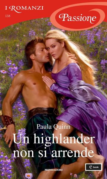 Un highlander non si arrende (I Romanzi Passione) by Paula Quinn