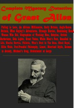 Complete Mystery Detective Of Grant Allen